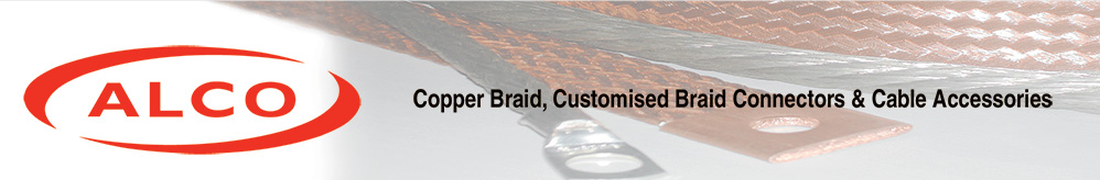 Alco Manufacturing Ltd, Copper Braid, Customised Braid connectors & cable accessories.